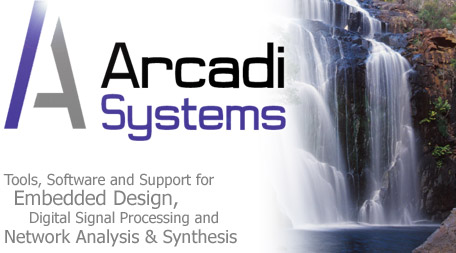 Arcadi Systems: Tools, Software and Support for Embedded Design, Digital Signal Processing and Network Analysis & Synthesis